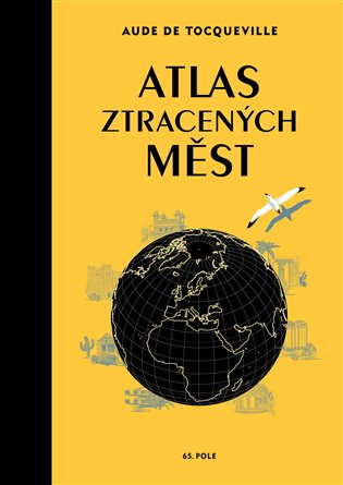 Atlas ztracených měst - Aude de Tocqueville | Booksquad.ink