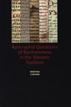 Apocryphal Questions of Bartholomew in the Slavonic Tradition