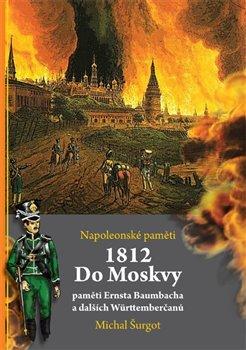 Obálka titulu 1812 - Do Moskvy