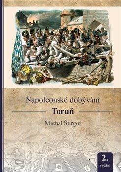 Obálka titulu Napoleonské dobývání - Toruň