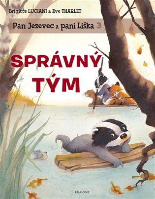 Pan Jezevec a paní Liška 3 - Správný tým - Brigitte Luciani, | Booksquad.ink