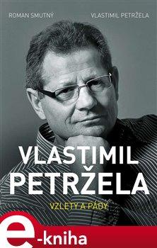 Obálka titulu Vlastimil Petržela: Vzlety a pády