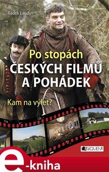Obálka titulu Po stopách českých filmů a pohádek