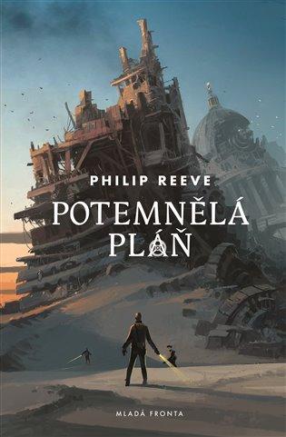 Potemnělá pláň:Kroniky hladových měst 4 - Philip Reeve | Booksquad.ink