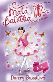 Obálka titulu Malá baletka - Nela a růžová zahrada