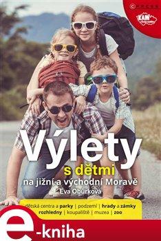Obálka titulu Výlety s dětmi na jižní a východní Moravě