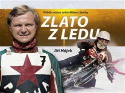 Obálka titulu Zlato z ledu - Příběh mistra světa Milana Špinky