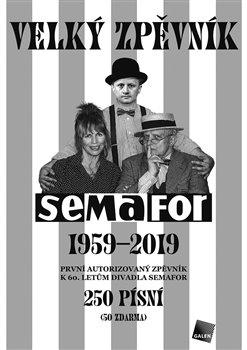 Obálka titulu Velký zpěvník Semafor 1959–2019