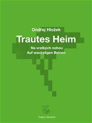 Trautes Heim: Na vratkých nohou