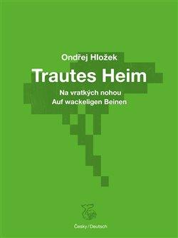Obálka titulu Trautes Heim: Na vratkých nohou