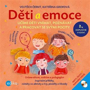 Děti a emoce:Učíme děti vnímat, poznávat a pracovat se svými pocity - Vojtěch Černý, | Booksquad.ink