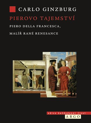 Pierovo tajemství. Piero della Francesca, malíř rané renesance