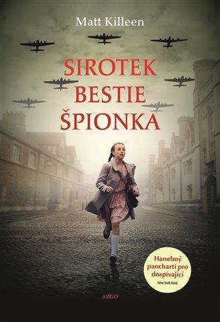 Sirotek, bestie, špiónka - Matt Killeen | KOSMAS.cz - vaše ...