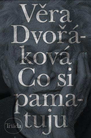 Co si pamatuju - Věra Dvořáková | Booksquad.ink