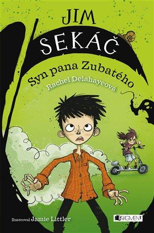 Jim Sekáč: Syn pana Zubatého - Rachel Delahayeová | Booksquad.ink