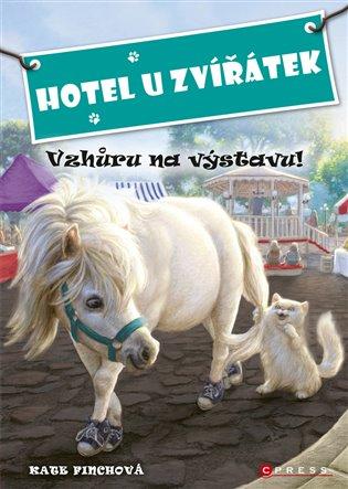Hotel U Zvířátek - Vzhůru na výstavu! - Kate Finchová | Replicamaglie.com