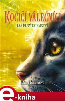 Kočičí válečníci (3) - Les plný tajemství
