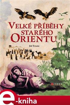 Obálka titulu Velké příběhy starého Orientu
