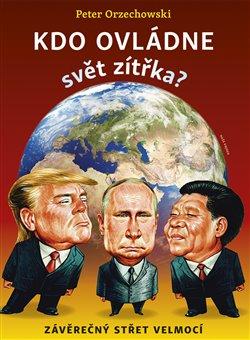 Obálka titulu Kdo ovládne svět zítřka