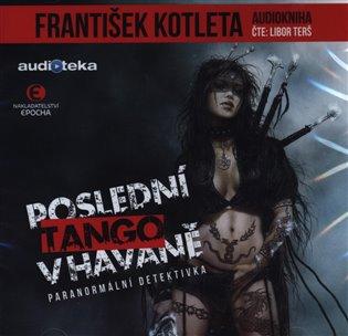 Poslední tango v Havaně - František Kotleta | Booksquad.ink