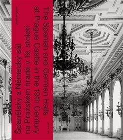Španělský a Německý sál na Pražském hradě v 19. století
