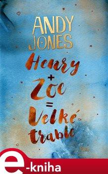 Obálka titulu Henry + Zoe = Velké trable