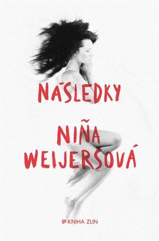Následky - Nina Weijersová | Booksquad.ink