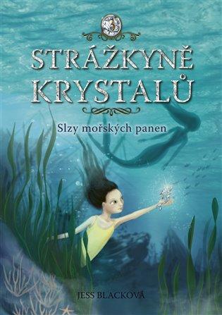 Strážkyně krystalů: Slzy mořských panen - Jess Blacková | Booksquad.ink