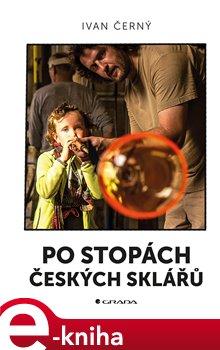 Obálka titulu Po stopách českých sklářů
