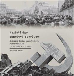 Obálka titulu Nejisté dny sametové revoluce