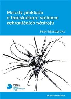 Obálka titulu Metody překladu a transkulturní validace zahraničních nástrojů