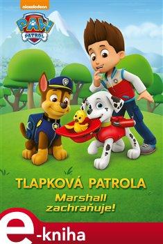 Obálka titulu Tlapková patrola - Marshall zachraňuje situaci