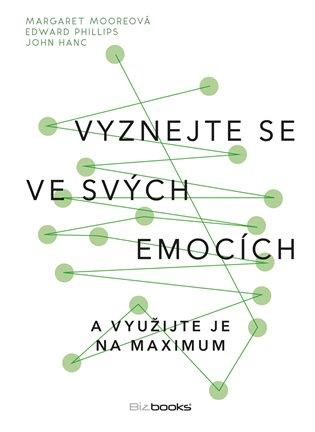 Vyznejte se ve svých emocích:a využijte je na maximum - John Hanc, | Booksquad.ink