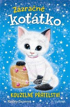 Obálka titulu Zázračné koťátko - Kouzelné přátelství
