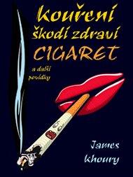 Kouření škodí zdraví cigaret a další povídky
