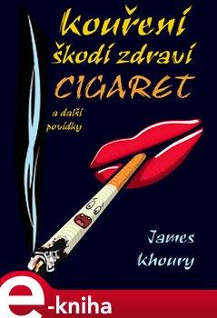 Obálka titulu Kouření škodí zdraví cigaret a další povídky