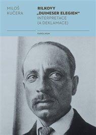 """Rilkovy """"Duineser Elegien""""- Interpretace (a deklamace)"""
