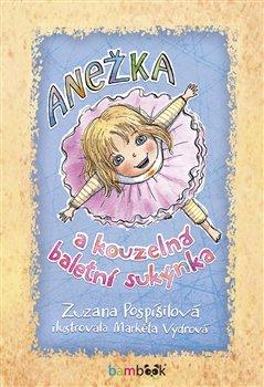 Obálka titulu Anežka a kouzelná baletní sukýnka