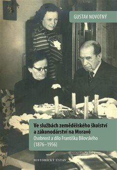 Obálka titulu Ve službách zemědělského školství a zákonodárství na Moravě