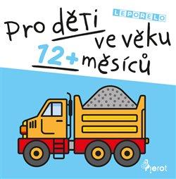 Obálka titulu Pro děti ve věku 12+ měsíců