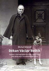 Děkan Václav Boštík a dějiny farnosti v Ústí nad Orlicí