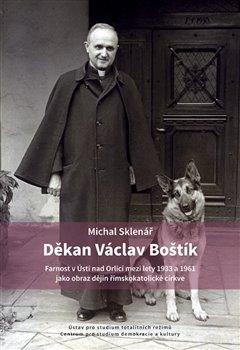 Obálka titulu Děkan Václav Boštík a dějiny farnosti v Ústí nad Orlicí