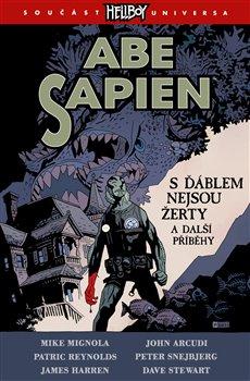 Obálka titulu Abe Sapien 2: S ďáblem nejsou žerty a další příběhy