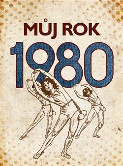 Obálka titulu Můj rok 1980
