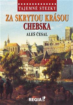 Obálka titulu Tajemné stezky-Za skrytou krásou Chebska
