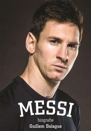 Messi: biografie - Guillem Balague | Booksquad.ink