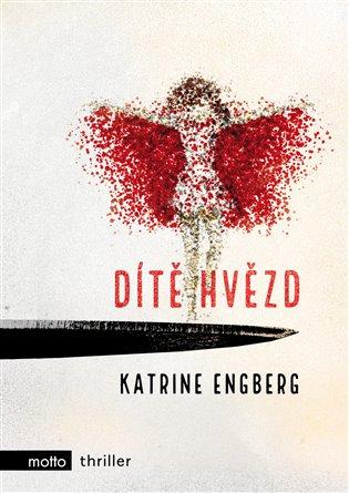 Dítě hvězd - Katrine Engberg | Booksquad.ink