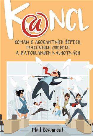 Kancl:Román o arogantních šéfech, pracovních obědech a zatoulaných kalhotkách - Matt Beaumont | Booksquad.ink