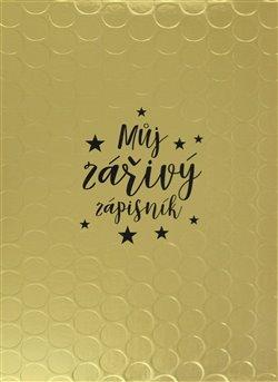 Obálka titulu Můj zářivý zápisník
