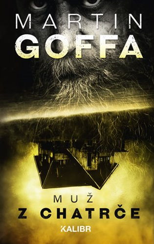 Muž z chatrče - Martin Goffa | Booksquad.ink